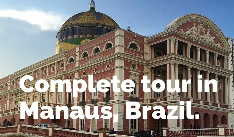 Complete tour in Manaus, Brazil.