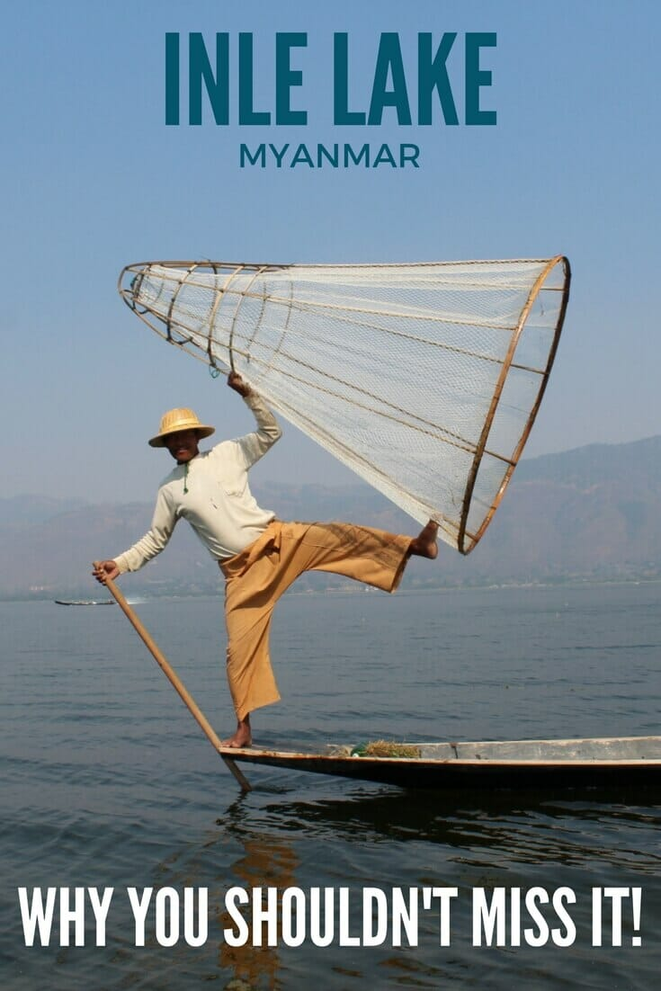 Why you should visit Inle Lake during your trip to Myanmar.